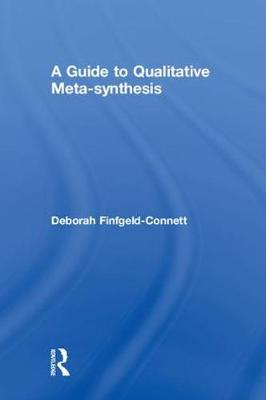 A Guide to Qualitative Meta-synthesis by Deborah Finfgeld-Connett