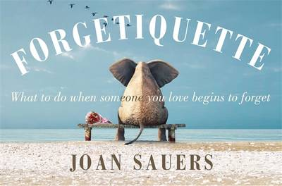Forgetiquette by Joan Sauers