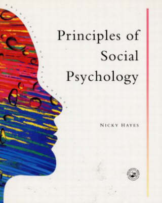 Principles of Social Psychology by Nicky Hayes