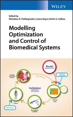 Modelling Optimization and Control of Biomedical Systems by Efstratios N. Pistikopoulos