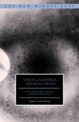 Vision and Audience in Medieval Drama by Louise Young