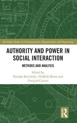 Authority and Power in Social Interaction: Methods and Analysis book
