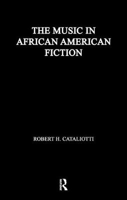 Music in African American Fiction by Robert H. Cataliotti