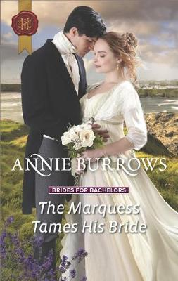 The Marquess Tames His Bride by Annie Burrows