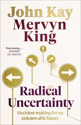 Radical Uncertainty: Decision-making for an unknowable future book