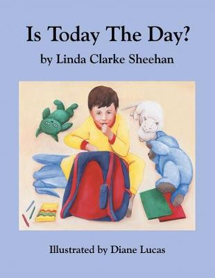 Is Today the Day? by Linda Clarke Sheehan