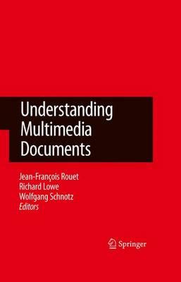 Understanding Multimedia Documents by Richard Lowe