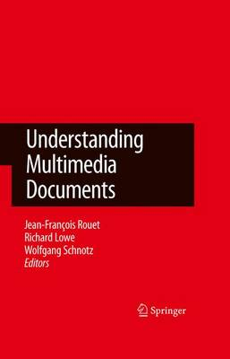 Understanding Multimedia Documents by Richard Lowe