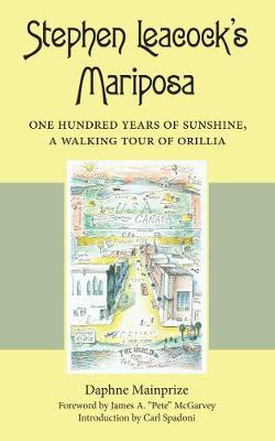 Stephen Leacock's Mariposa by Daphne Mainprize