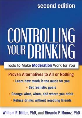 Controlling Your Drinking, Second Edition by William R Miller