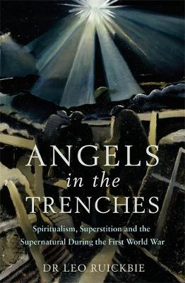 Angels in the Trenches by Leo Ruickbie