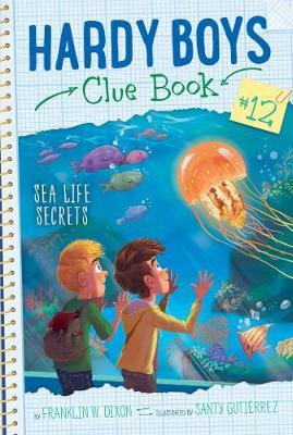 Sea Life Secrets by Franklin  W. Dixon