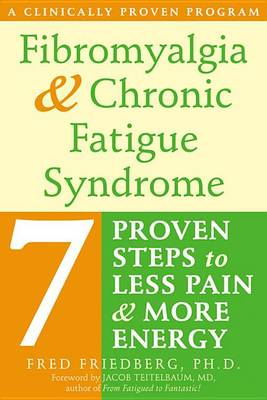Fibromyalgia and Chronic Fatigue Syndrome by Fred Friedberg