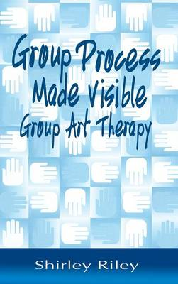 Group Process Made Visible by Shirley Riley