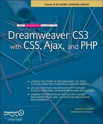 Essential Guide to Dreamweaver CS3 with CSS, Ajax, and PHP by David Powers