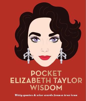 Pocket Elizabeth Taylor Wisdom by Hardie Grant Books