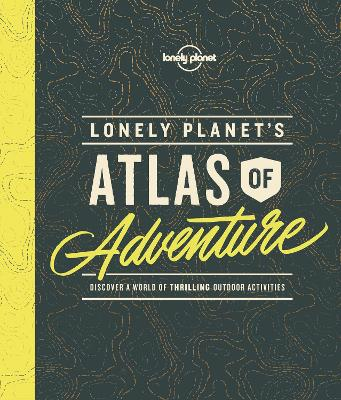 Lonely Planet's Atlas of Adventure book