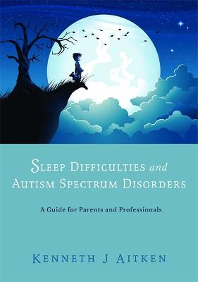 Sleep Difficulties and Autism Spectrum Disorders book