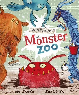Do Not Enter The Monster Zoo by Amy Sparkes