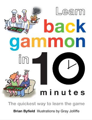 Learn Backgammon in 10 Minutes by Brian Byfield