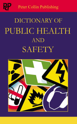 Dictionary of Public Health and Hygiene by Peter J. Gosling