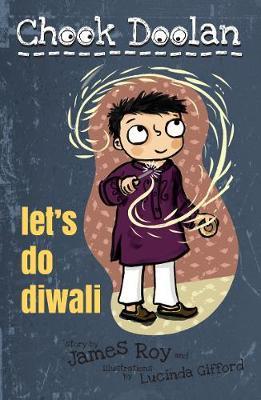 Chook Doolan: Let's Do Diwali by James Roy