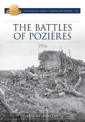 Battle of Pozieres: 1916: Australian Army Campaign Series by Meleah Hampton