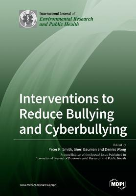 Interventions to Reduce Bullying and Cyberbullying book