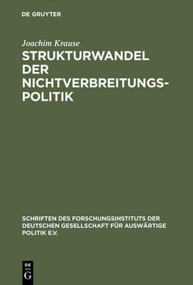 Strukturwandel der Nichtverbreitungspolitik by Joachim Krause