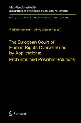 The European Court of Human Rights Overwhelmed by Applications: Problems and Possible Solutions by Rudiger Wolfrum