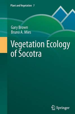 Vegetation Ecology of Socotra by Gary P. Brown