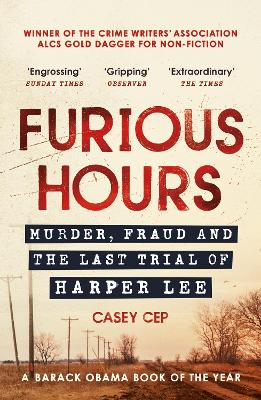Furious Hours: Murder, Fraud and the Last Trial of Harper Lee book