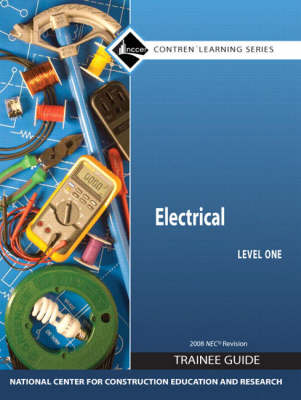 Electrical Level 1 Trainee Guide 2008 NEC, Looseleaf by NCCER