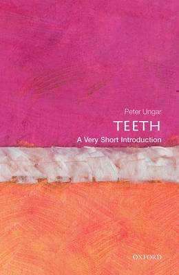 Teeth: A Very Short Introduction by Peter S. Ungar