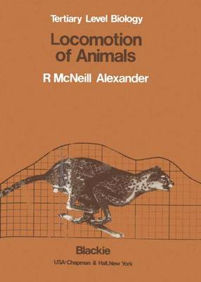 Locomotion of Animals by R.McNeill Alexander