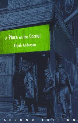 A Place on the Corner by Elijah Anderson