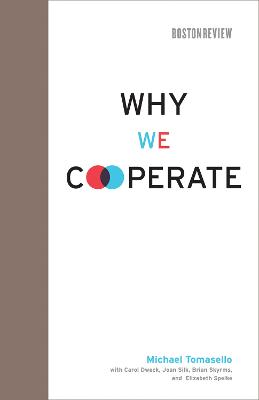 Why We Cooperate by Michael Tomasello