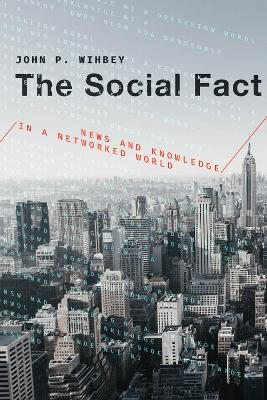 The Social Fact: News and Knowledge in a Networked World book