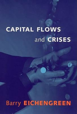 Capital Flows and Crises by Barry Eichengreen
