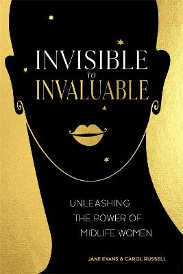 Invisible to Invaluable: Unleashing the Power of Midlife Women book