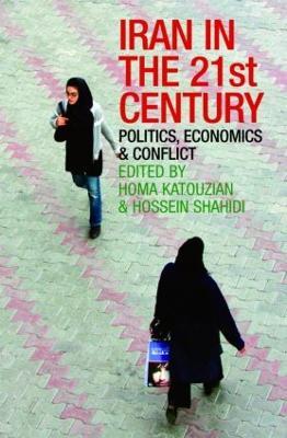 Iran in the 21st Century by Homa Katouzian