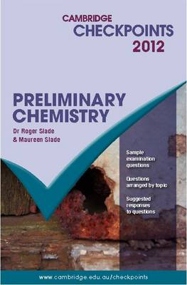 Cambridge Checkpoints Preliminary Chemistry by Roger Slade