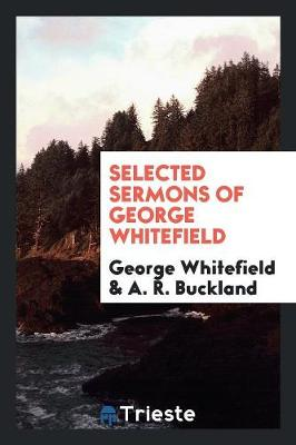 Selected Sermons of George Whitefield by George Whitefield