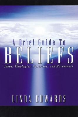 Brief Guide to Beliefs by Linda Edwards