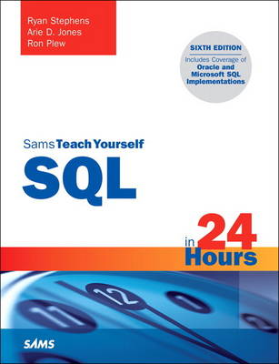 SQL in 24 Hours, Sams Teach Yourself by Ryan Stephens