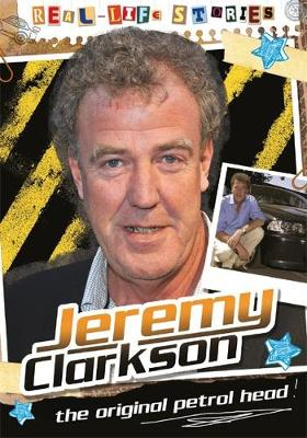 Real-life Stories: Jeremy Clarkson by Hettie Bingham