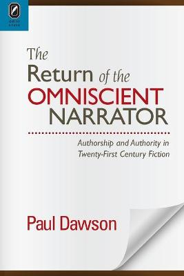 The Return of the Omniscient Narrator by Paul Dawson