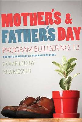 Mother's & Father's Day Program Builder No. 12 by Kim Messer