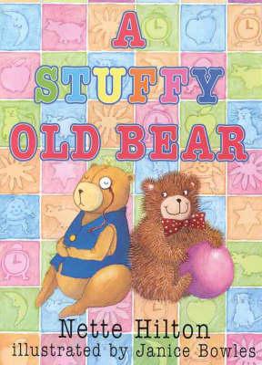 A Stuffy Old Bear: Graded Reading: Yellow by Nette Hilton