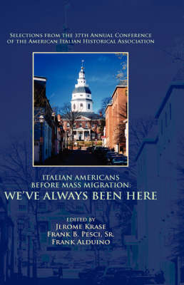 Italian Americans Before Mass Migration by Jerome Krase